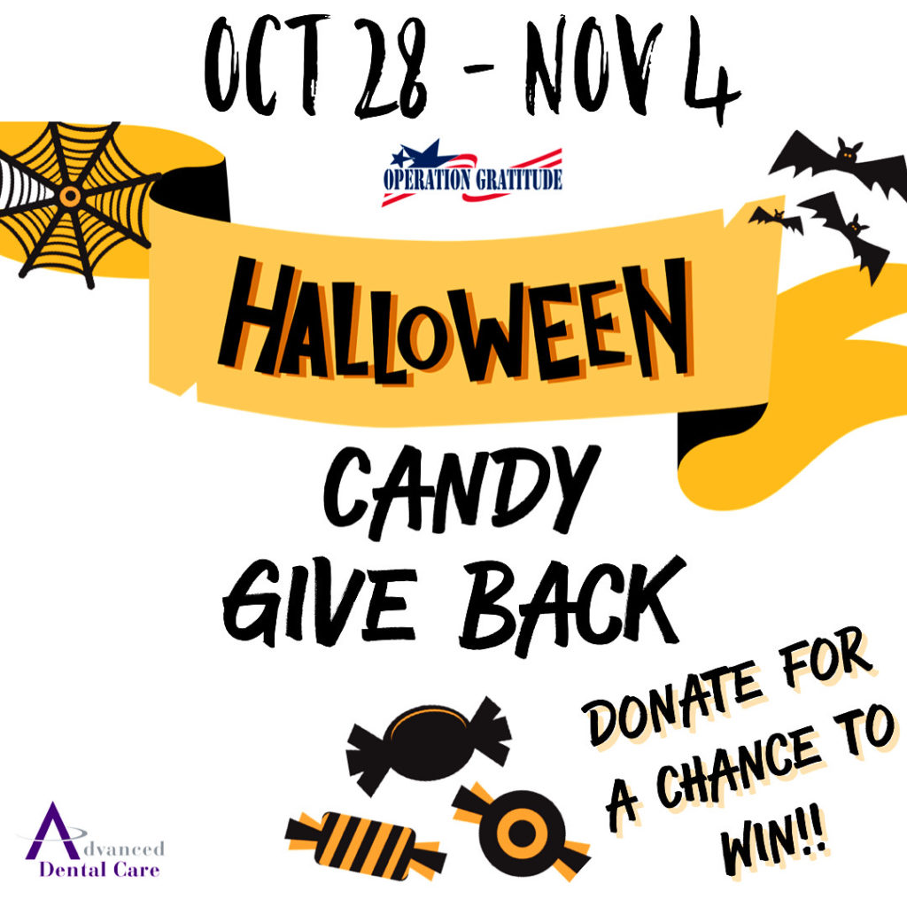 Operation Gratitude - Advanced Dental Care - Halloween Candy - Give Back - Win - Free OralB Toothbrush - Teeth Whitening